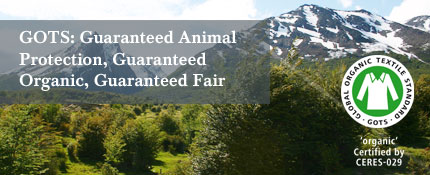 GOTS: Guaranteed Animal Protection, Guaranteed Organic, Guaranteed Fair